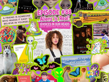 Episode #88 - Aliens Is Real!