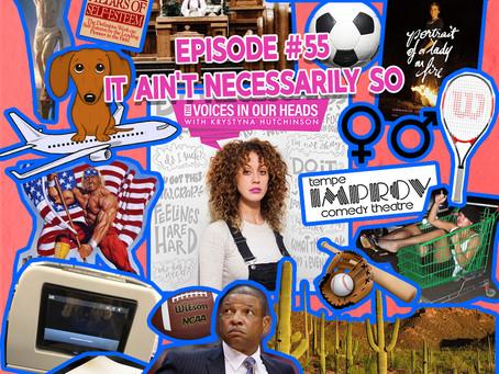 Episode #55 - It Ain't Necessarily So
