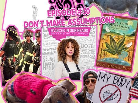 Episode #30 - Don't Make Assumptions