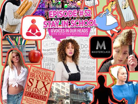 Episode #52 - Stay In School