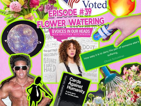 Episode #39 - Flower Watering