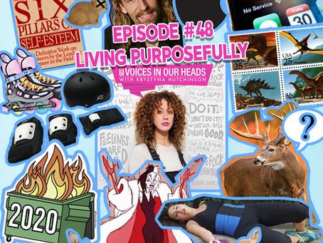 Episode #48 - Living Purposefully