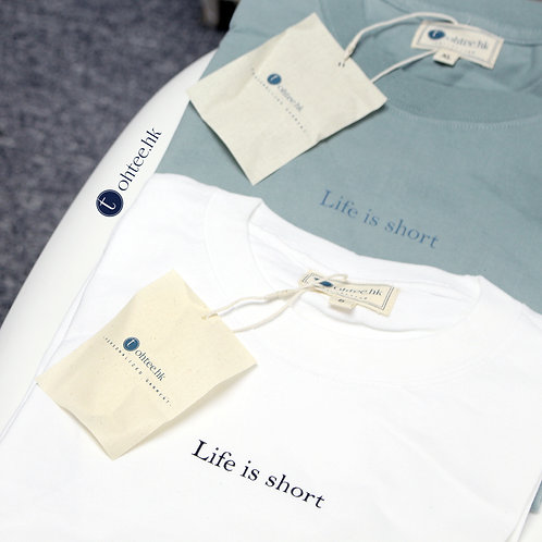 """Life is short"" T-shirt"