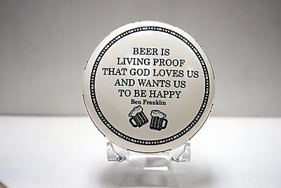 """Paperweight """"Beer is living proof that God loves us and wants us to be happy."""""""