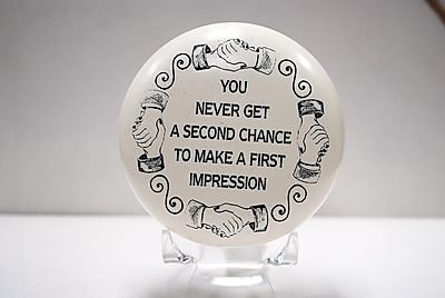 "Paperweight ""You never get a second chance to make a first impression."""