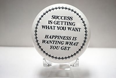 """Paperweight """"Success is getting what you want. Happiness is wanting what you get"""