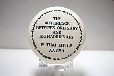 "Paperweight ""The difference between ordinary and extraordinary is that little ex"