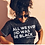 Thumbnail: ALL WE EVER DID WAS BE BLACK UNISEX MARBLE SHIRT