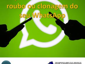 O que fazer em caso de roubo ou clonagem de seu WhatsApp