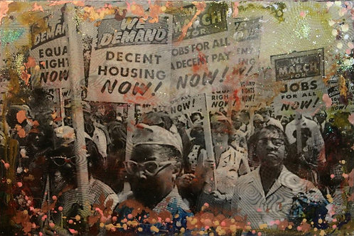 We Demand Change 28in by 42in Mixed media