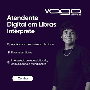 CARD DE VAGAS _ Site _ Atendente Digital em Libras Intérprete.png