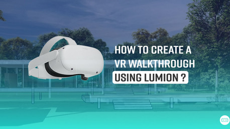 How to create a VR walkthrough using Lumion?
