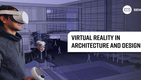How to get started with Virtual Reality in Architecture & Design?