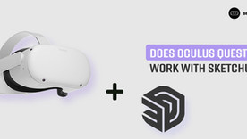 Does Oculus Quest 2 work with SketchUp?