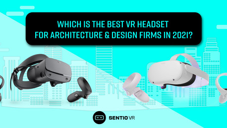 Which is the best VR headset for Architecture & Design firms in 2021?