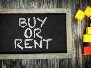 RENTING OR BUYING: WEIGHING THE OPTIONS