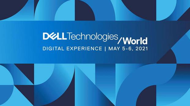 Dell Tech World 2021 Highlights