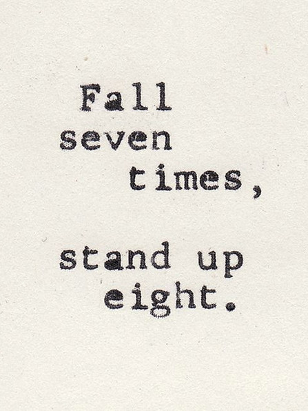 Fall seven time, stand up at eight (When You Think You're Not Good Enough)