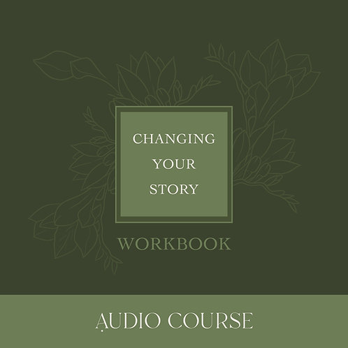 Changing Your Story Audio Course