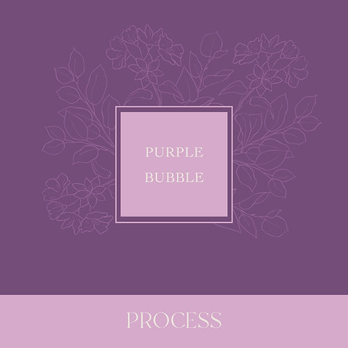 Purple Bubble Process