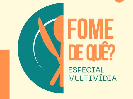 """Estudantes lançam especial multimídia """"Fome de Quê?"""" nesta quinta (9)"""