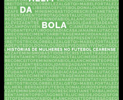 Livro-reportagem traz histórias de mulheres e bastidores do futebol cearense