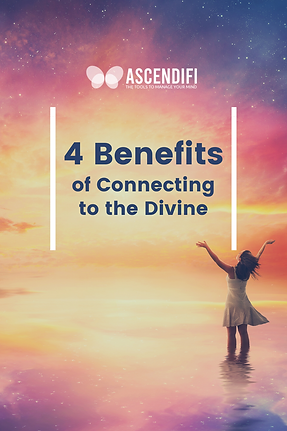 4 Benefits of Connecting to the Divine.p