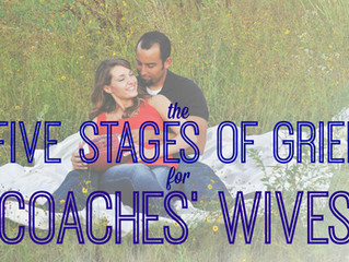 The Five Stages of Grief for Coaches' Wives