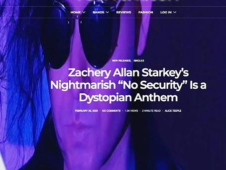 """Zachery Allan Starkey's NO SECURTIY is a dystopian anthem"". PostPunk Magazine, February 2020"