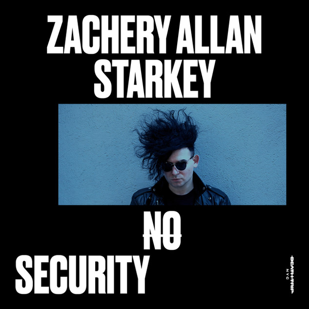 Zachery Allan Starkey NO SECURITY single artwork.