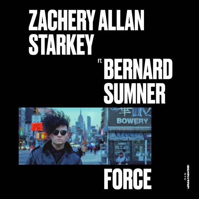 ZACHERY ALLAN STARKEY ft. BERNARD SUMNER - FORCE single artwork.