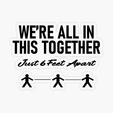 We're All In This Together, Social Dista