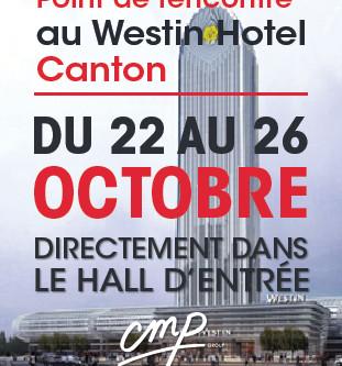 RENCONTRONS-NOUS AU WESTIN HÔTEL CANTON
