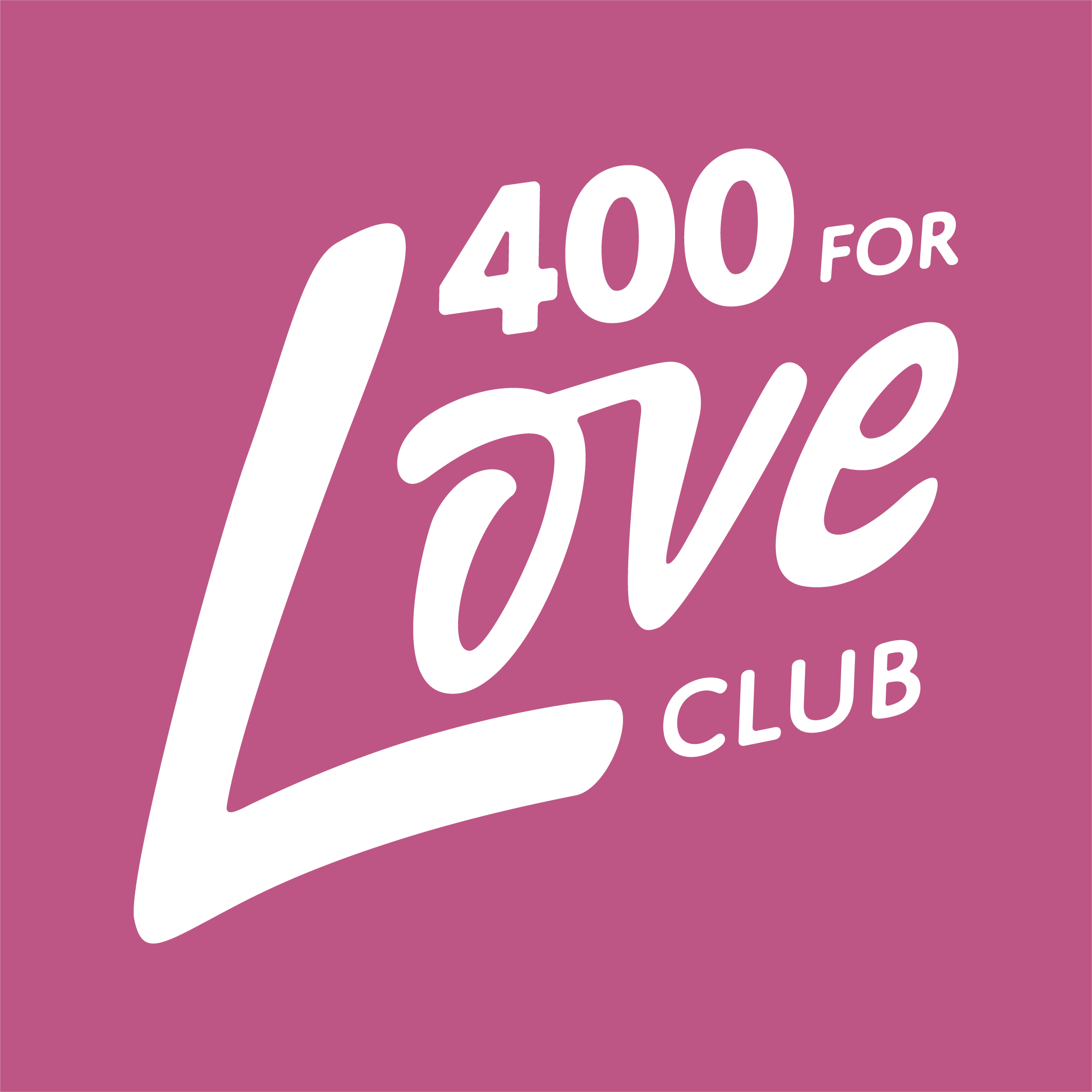 400 for Love Club