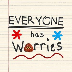 NEW_SLIDE_Everyone_Has_Worries.jpg