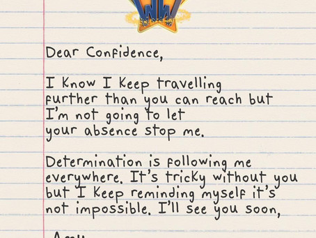 Don't Worry Confidence, Determination Is On My Side.