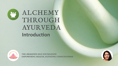 Alchemy through Ayurveda Introduction