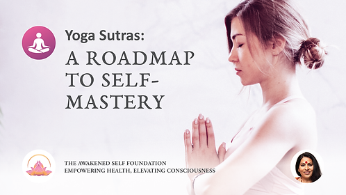 Yoga Sutras: A Roadmap to Self-Mastery
