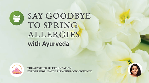 Say Goodbye to Spring Allergies with Ayurveda