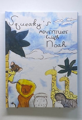 Squeaky's Adventure with Noah Hardback Book