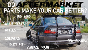 DO AFTERMARKET PARTS MAKE YOUR CAR BETTER?