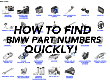 HOW TO FIND BMW PART NUMBERS QUICKLY