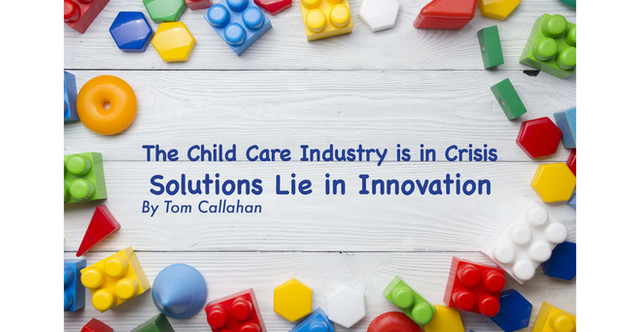 The Child Care Industry is in Crisis. Solutions Lie in Innovation