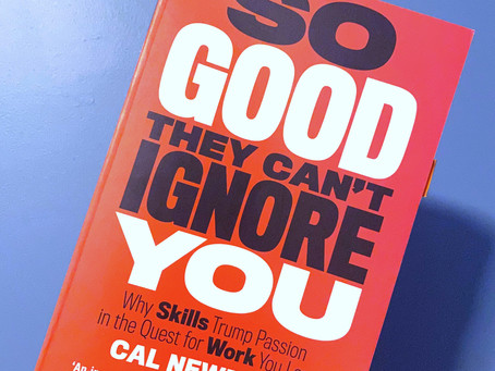 Book Review: So Good They Can't Ignore You - By Cal Newport
