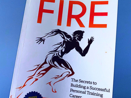 Book Review: Ignite the Fire - The Secrets to Building a Successful Personal Training Career