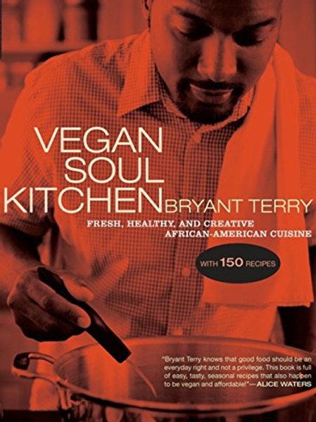 Vegan Soul Kitchen:Fresh, Healthy,