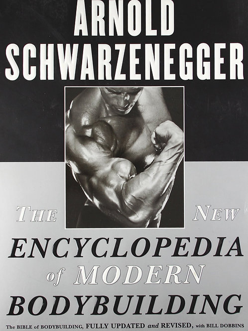 The New Encyclopedia of Modern Bodybuilding: The Bible of Bodybuilding