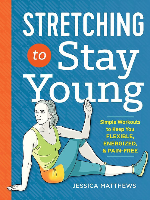 Stretching to Stay Young: Simple Workouts