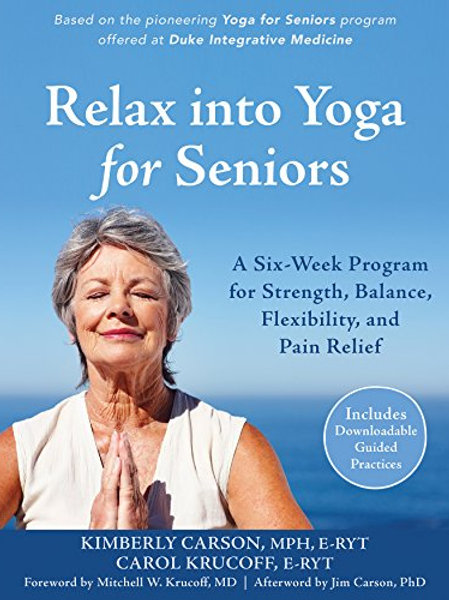 Relax into Yoga for Seniors: A Six-Week Program