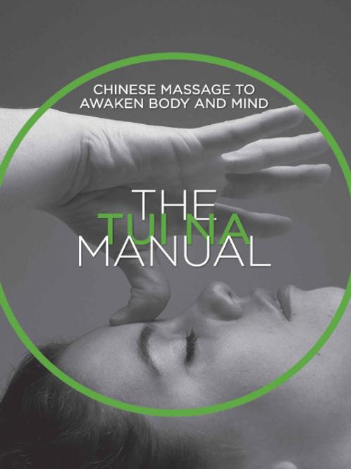 The Tui Na Manual: Chinese Massage to Awaken Body and Mind
